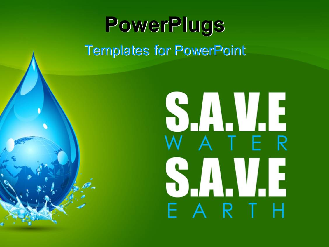 Save water powerpoint templates crystalgraphics a theme featuring earth in water drop showing save water save earth concept template size toneelgroepblik