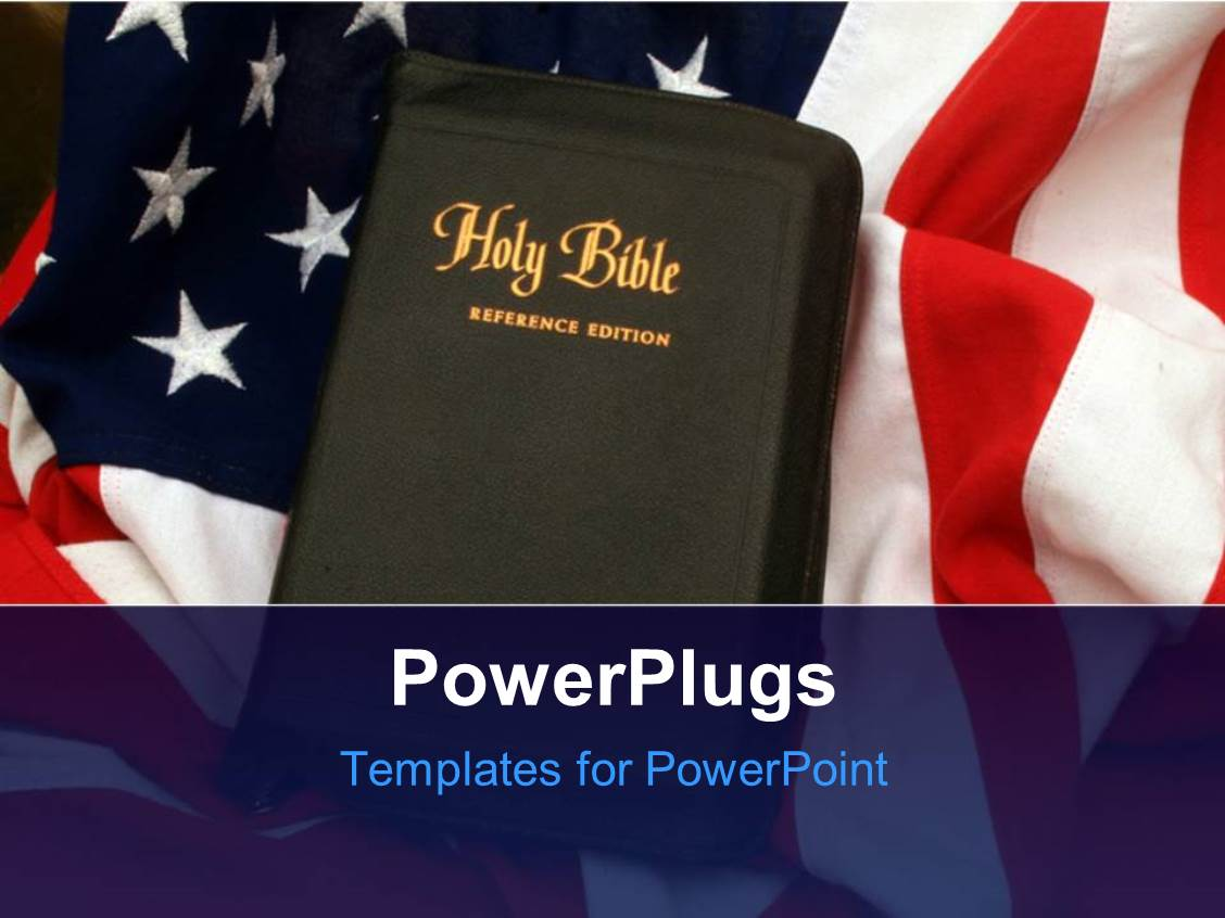 God powerpoint templates crystalgraphics beautiful slide deck enhanced with holy bible over united states of america flag template size toneelgroepblik Image collections